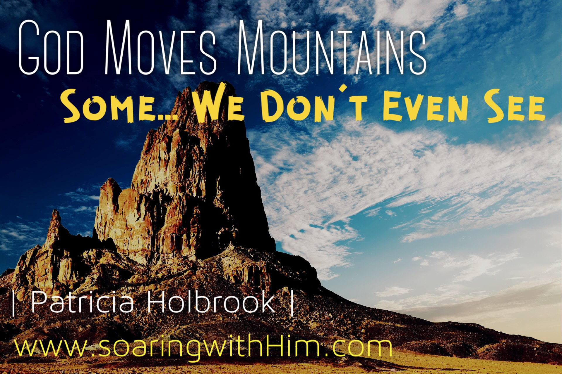 God Moves Mountains That You Don T Even See Soaring With